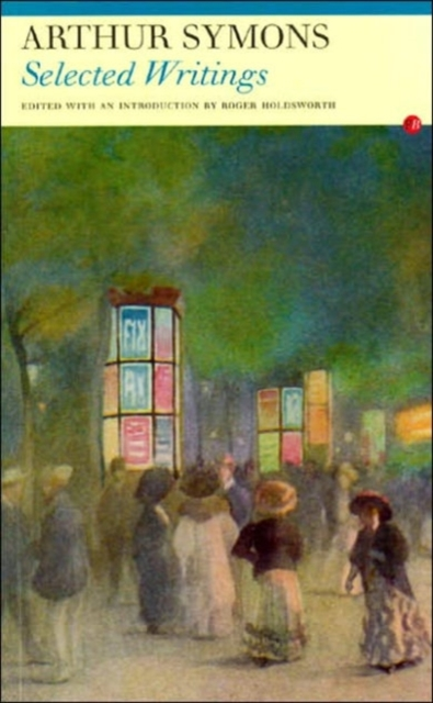 Cover for: Selected Writings: Arthur Symons