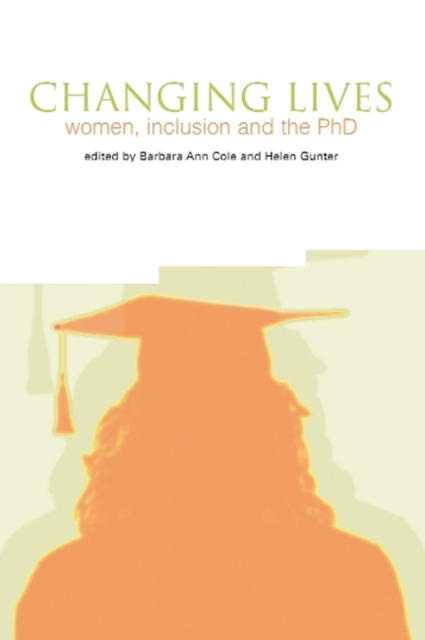 Cover for: Changing Lives : Women, Inclusion and the PhD