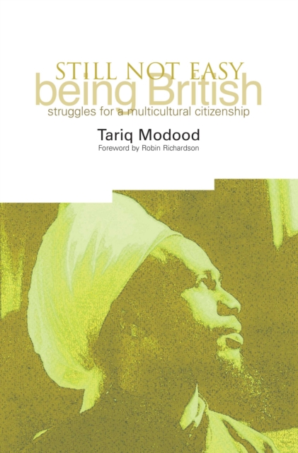 Cover for: Still Not Easy Being British : Struggles for a Multicultural Citizenship