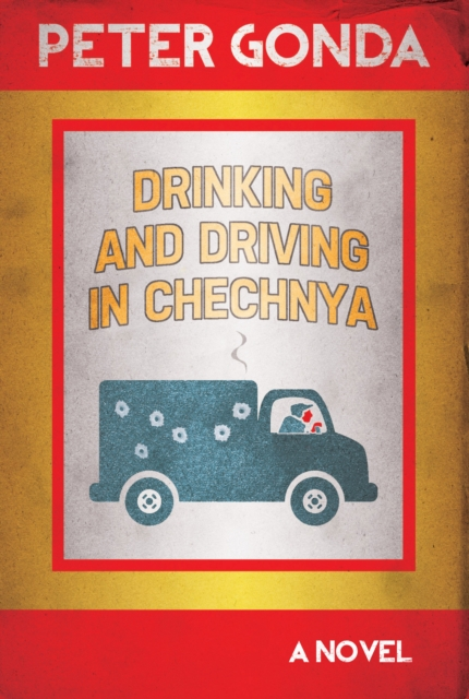 Cover for: Drinking and Driving in Chechnya