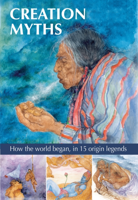 Image for Creation Myths : How the world began, in 15 origin legends