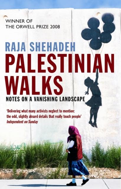 Image for Palestinian Walks : Notes on a Vanishing Landscape