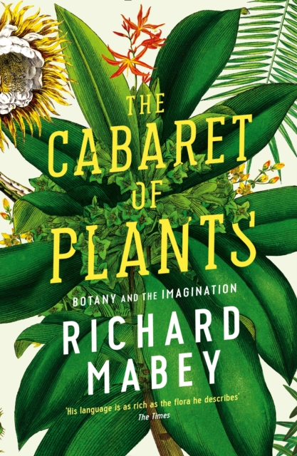 Cover for: The Cabaret of Plants : Botany and the Imagination