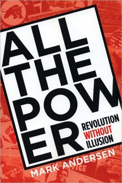 Image for All The Power : Revolution Without Illusion