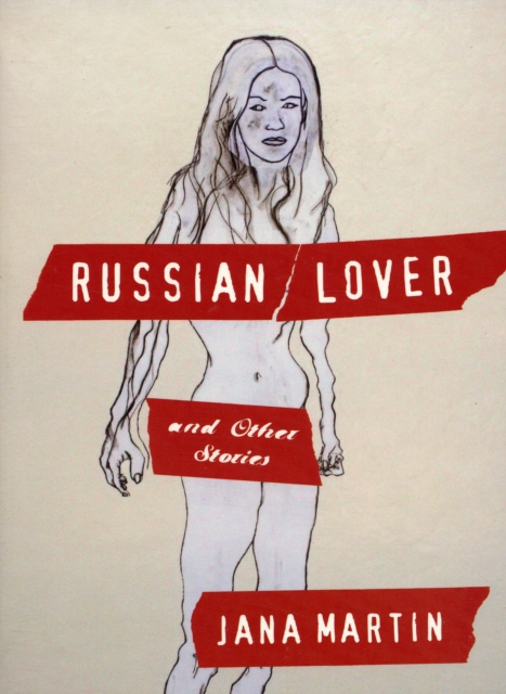 RUSSIAN LOVER & OTHER STORIES: And Other Stories (Paperback), Jana Martin, Jana.