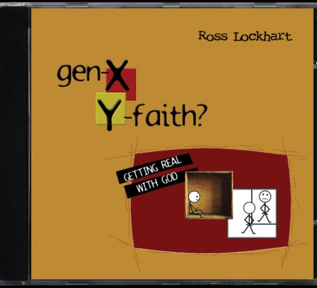 Gen X, Y Faith: Getting Real With God (Paperback), Ross Lockhart, Ross E. Lockh.