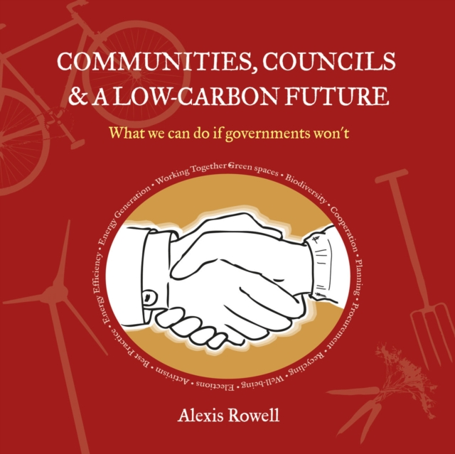 Cover for: Communities, Councils and a Low Carbon Future : What We Can Do If Governments Won'T