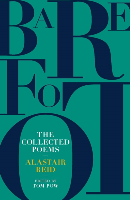 Cover for: Barefoot : The Collected Poems of Alastair Reid