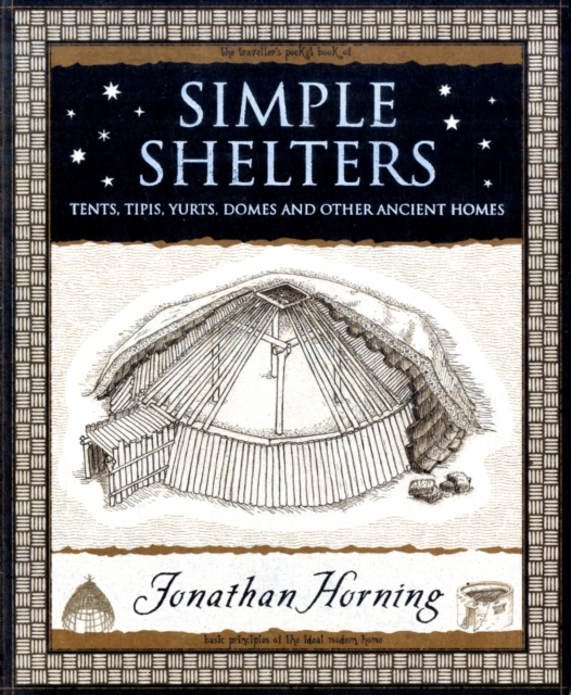 Cover for: Simple Shelters : Tents, Tipis, Yurts, Domes and Other Ancient Homes