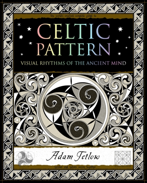 Cover for: Celtic Pattern : Visual Rhythms of the Ancient Mind