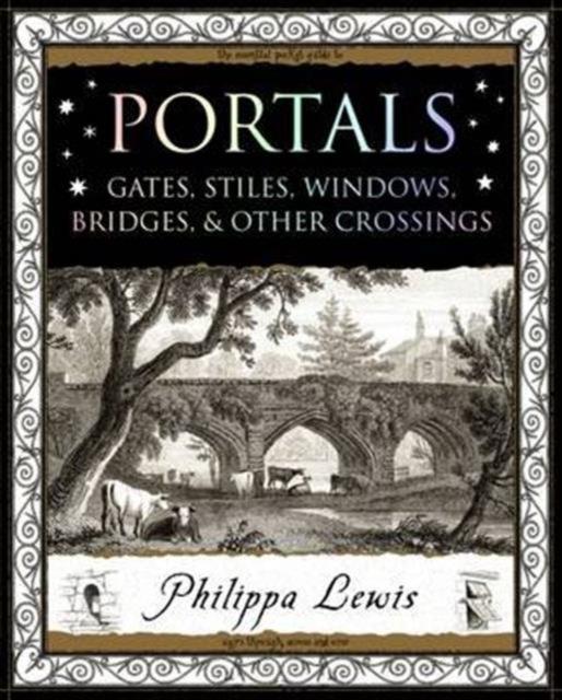 Cover for: Portals : Gates, Stiles, Windows, Bridges, & Other Crossings