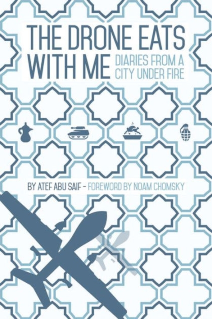 Cover for: The Drone Eats with Me : Diaries from a City Under Fire