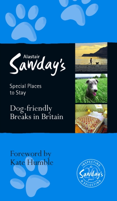 Image for Dog Friendly Breaks in Britain: The Best Dog Friendly Pubs, Hotels, B&Bs and Self-Catering Places