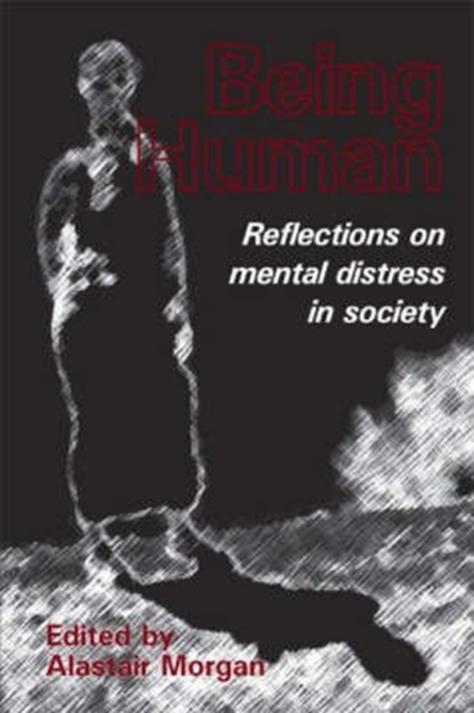 Cover for: Being Human : Reflections on Mental Distress in Society