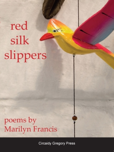 Cover for: Red Silk Slippers : Poems