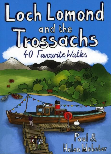 Loch Lomond and the Trossachs: 40 Favourite Walks (Paperback), We. 9781907025044