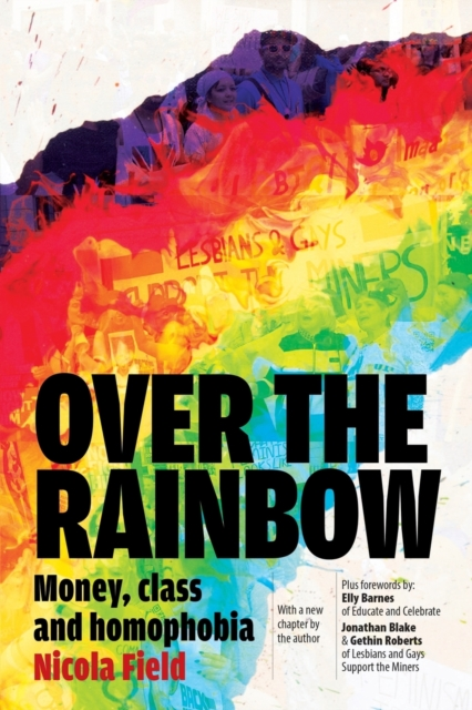 Cover for: Over the Rainbow : Money, Class & Homophobia