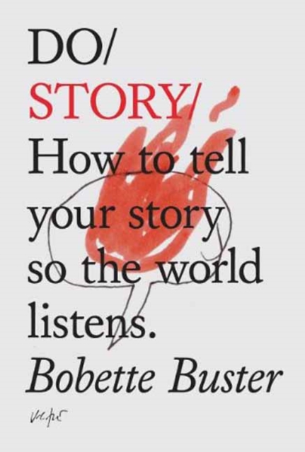 Image for Do Story : How To Tell You Story So The Whole World Listens