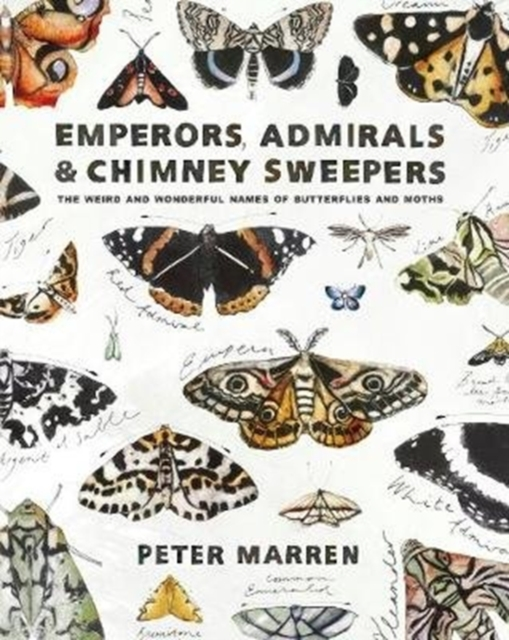 Image for Emperors, Admirals and Chimney-Sweepers : The weird and wonderful names of butterflies and moths