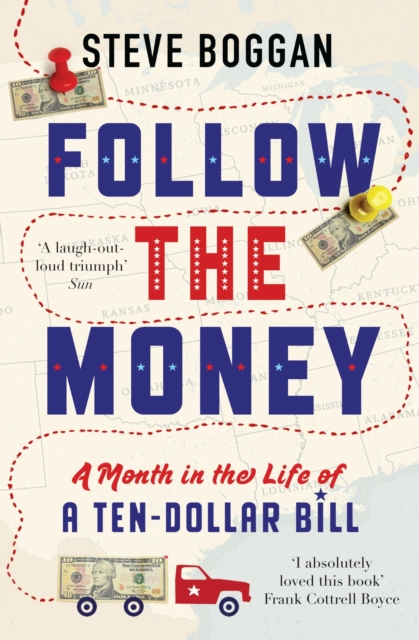 Image for Follow the Money : A Month in the Life of a Ten-Dollar Bill