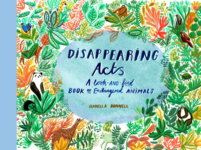 Cover for: Disappearing Acts : A Search-and-Find Book of Endangered Animals
