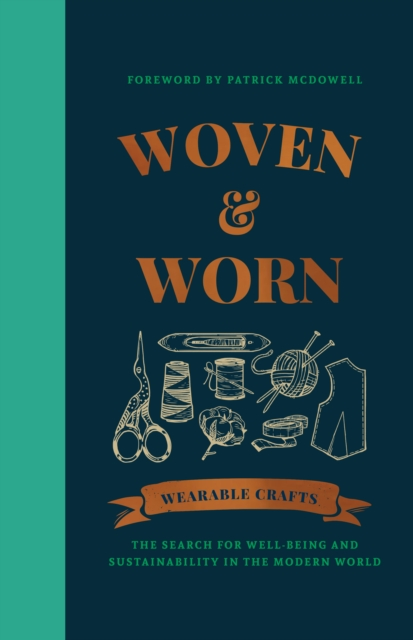 Cover for: Woven & Worn : The search for well-being and sustainability in the modern world