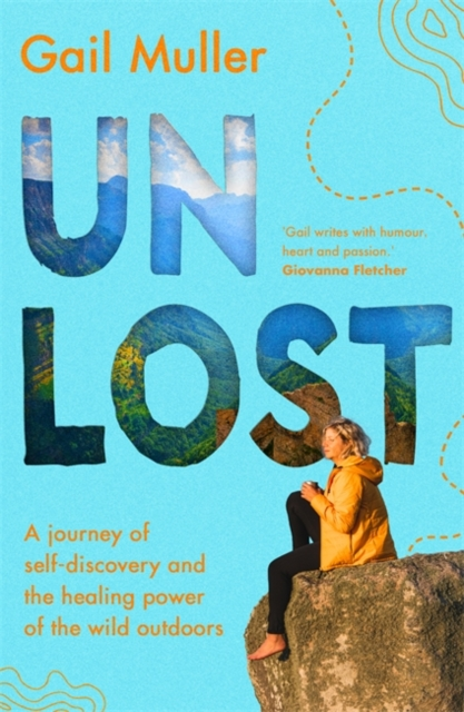 Image for Unlost : A journey of self-discovery and the healing power of the wild outdoors