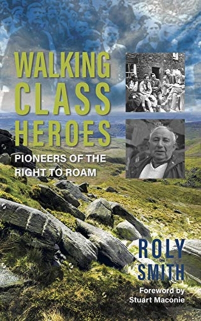 Cover for: Walking Class Heroes : Pioneers of the Right to Roam