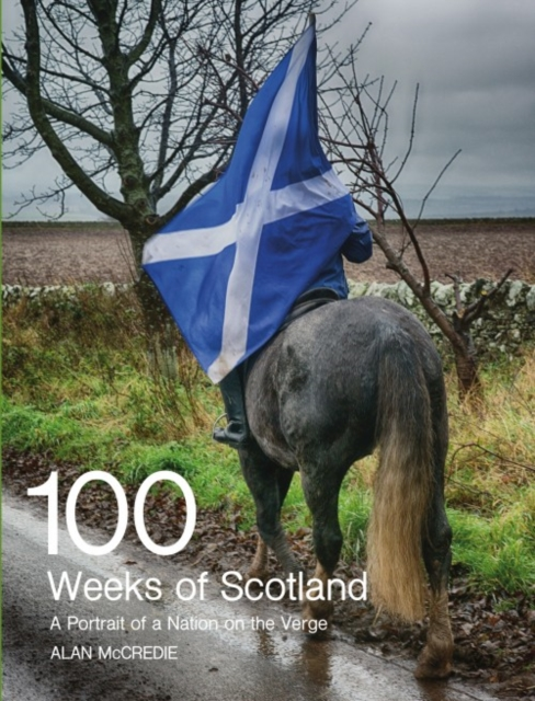 Cover for: 100 Weeks of Scotland