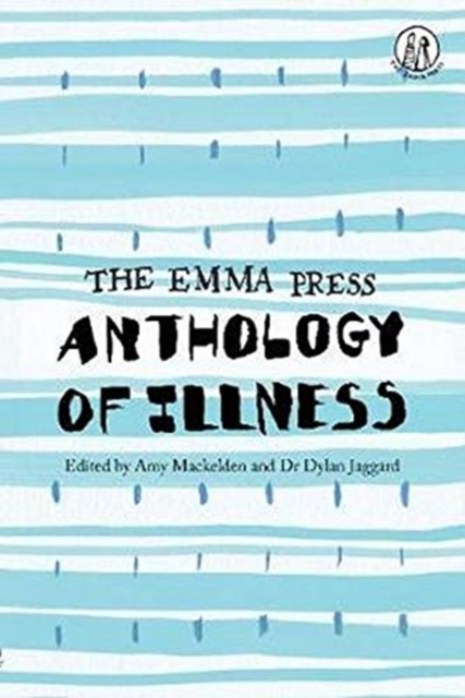 Cover for: The Emma Press Anthology of Illness