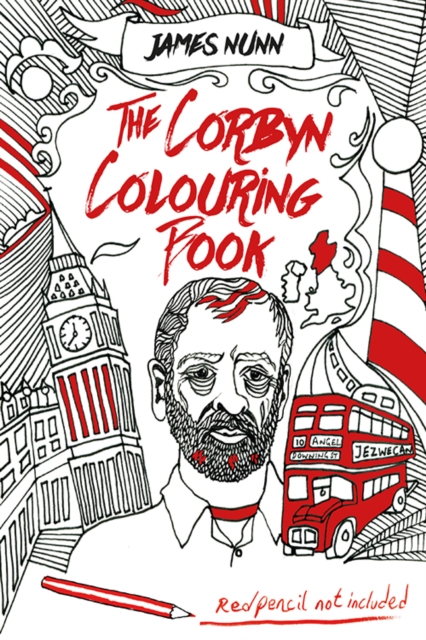 Cover for: The Corbyn Colouring Book : Austerity-Free Edition