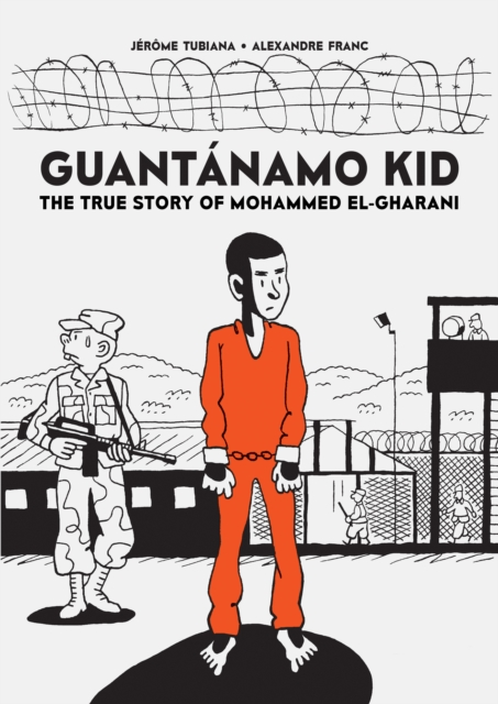 Image for Guantanamo Kid : The True Story of Mohammed El-Gharani