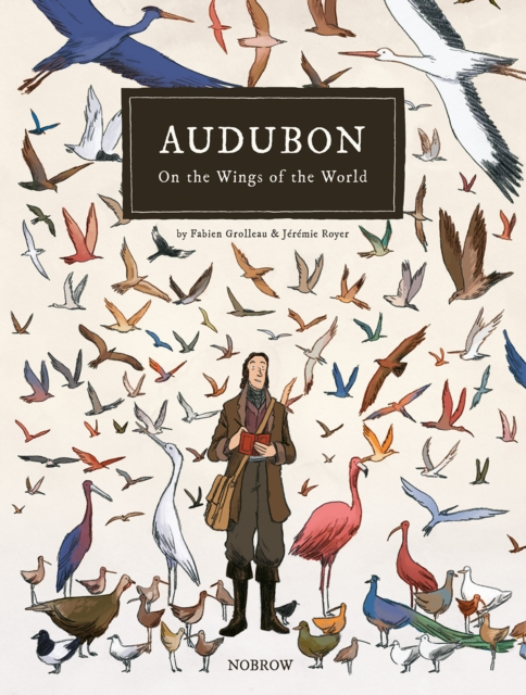 Cover for: Audubon, On the Wings of the World