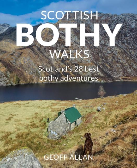Cover for: Scottish Bothy Walks : Scotland's 28 best Bothy adventures