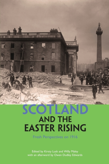 Cover for: Scotland and the Easter Rising : Fresh Perspectives on 1916