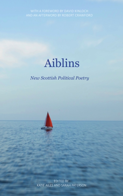 Cover for: Aiblins : New Scottish Political Poetry