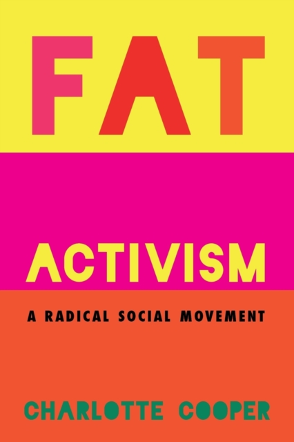 Image for Fat Activism : A Radical Social Movement