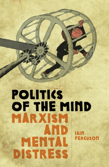 Cover for: Politics Of The Mind : Marxism and Mental Distress