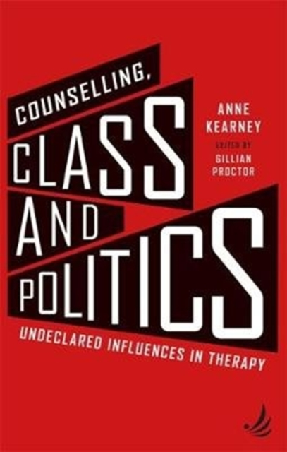 Cover for: Counselling, Class and Politics : Undeclared influences in therapy