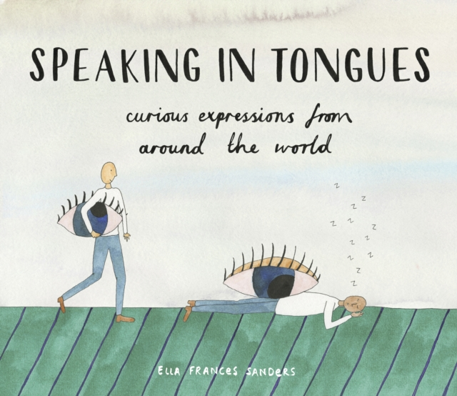 Cover for: Speaking in Tongues : Curious Expressions from Around the World