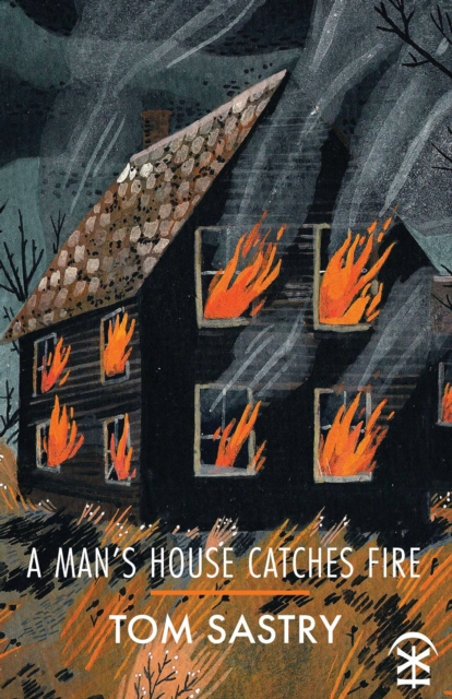 Image for A Man's House Catches Fire