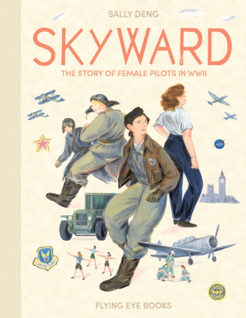 Cover for: Skyward : The Story of Female Pilots in WWII