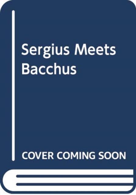 Image for Sergius Seeks Bacchus