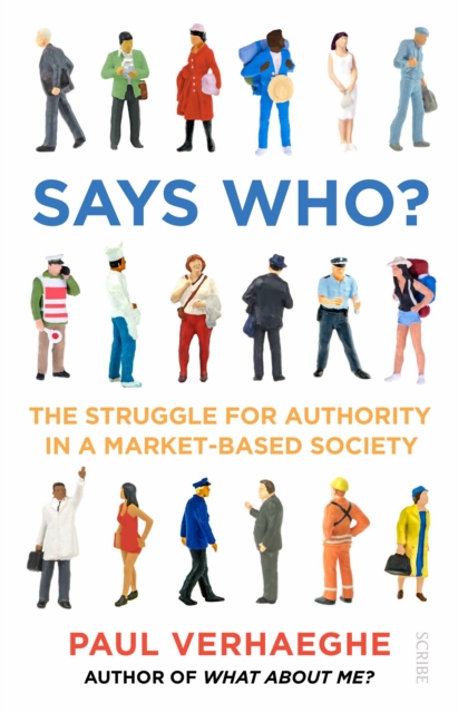 Cover for: Says Who? : the struggle for authority in a market-based society