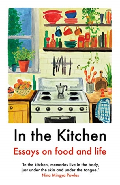 Image for In The Kitchen : Essays on food and life