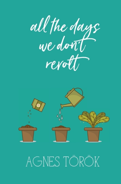 Cover for: All The Days We Don't Revolt