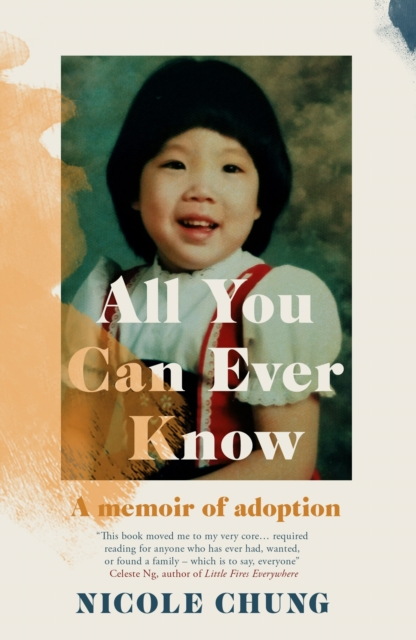 Cover for: All You Can Ever Know : A memoir of adoption