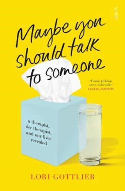 Cover for: Maybe You Should Talk to Someone : the heartfelt, funny memoir by a New York Times bestselling therapist