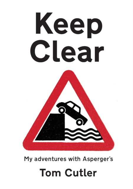 Image for Keep Clear : my adventures with Asperger's