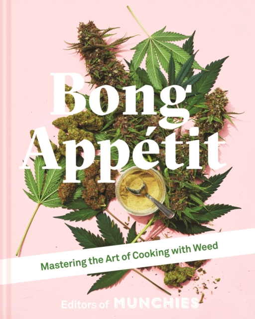 Image for Bong Appetit : Mastering the Art of Cooking with Weed